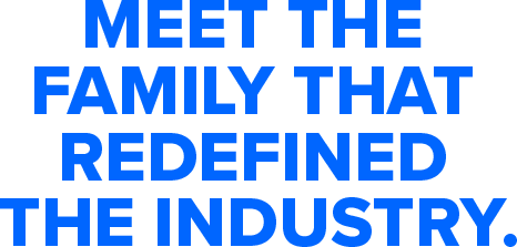 meet-the-family-that-redefined-the-industry.